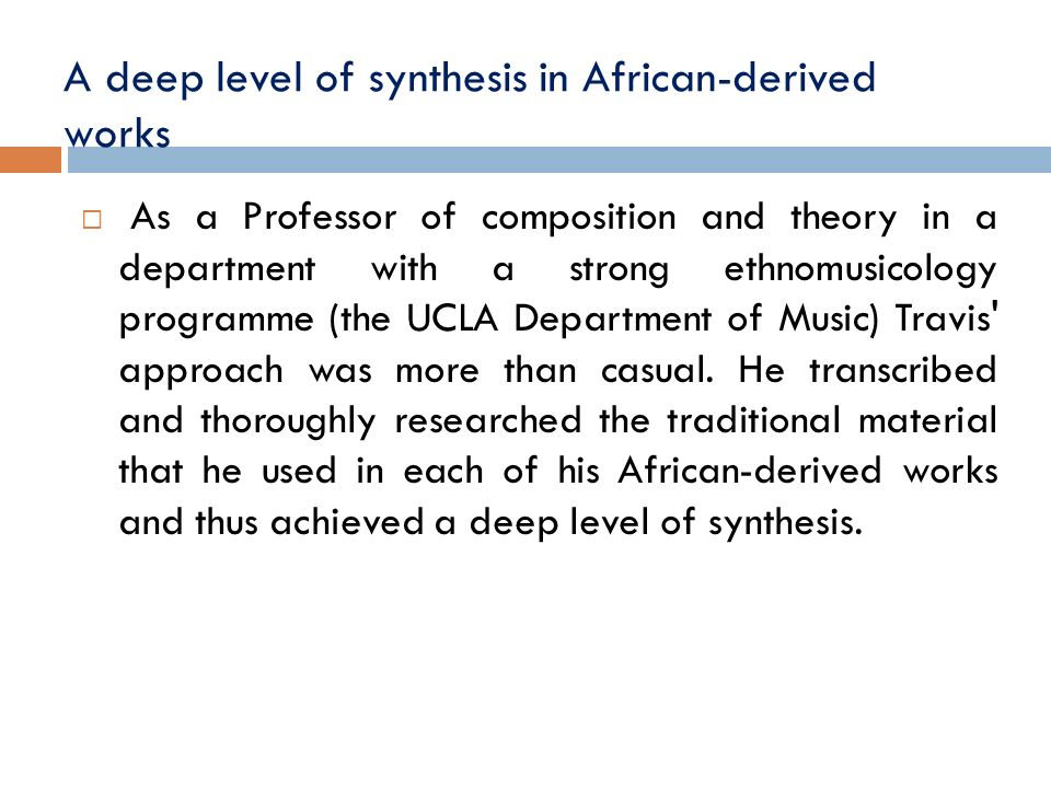 A deep level of synthesis in African-derived works