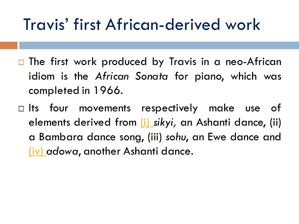 Travis' first African-derived work