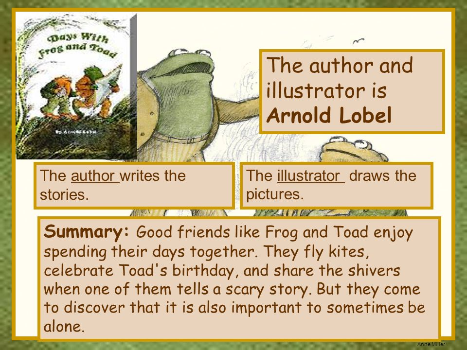 The author and illustrator is Arnold Lobel