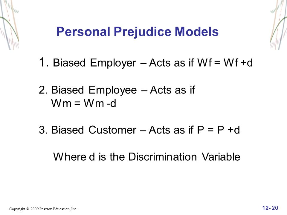 Personal Prejudice Models 1. Biased Employer – Acts as if Wf = Wf +d