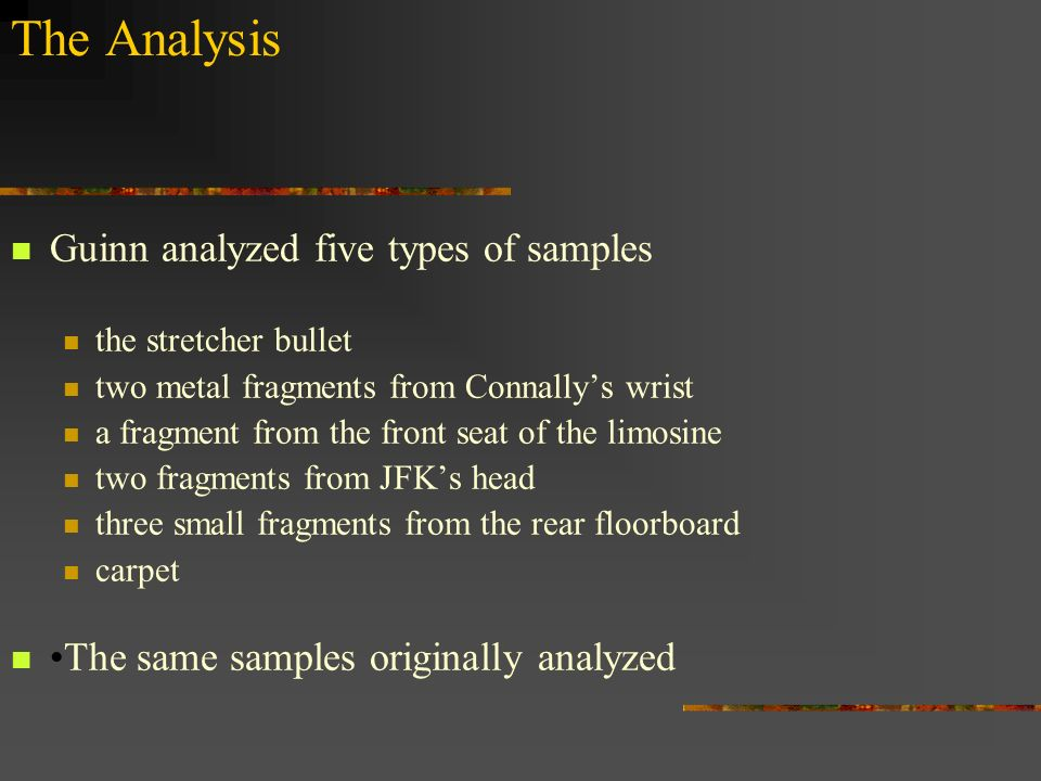 The Analysis Guinn analyzed five types of samples