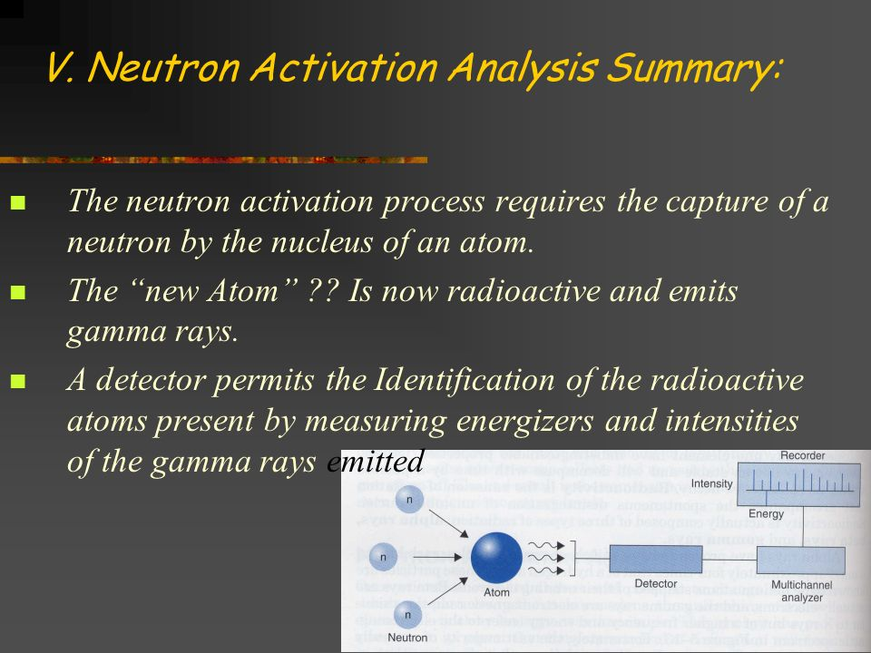 V. Neutron Activation Analysis Summary: