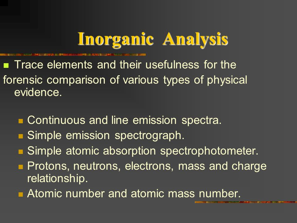 Inorganic Analysis Trace elements and their usefulness for the