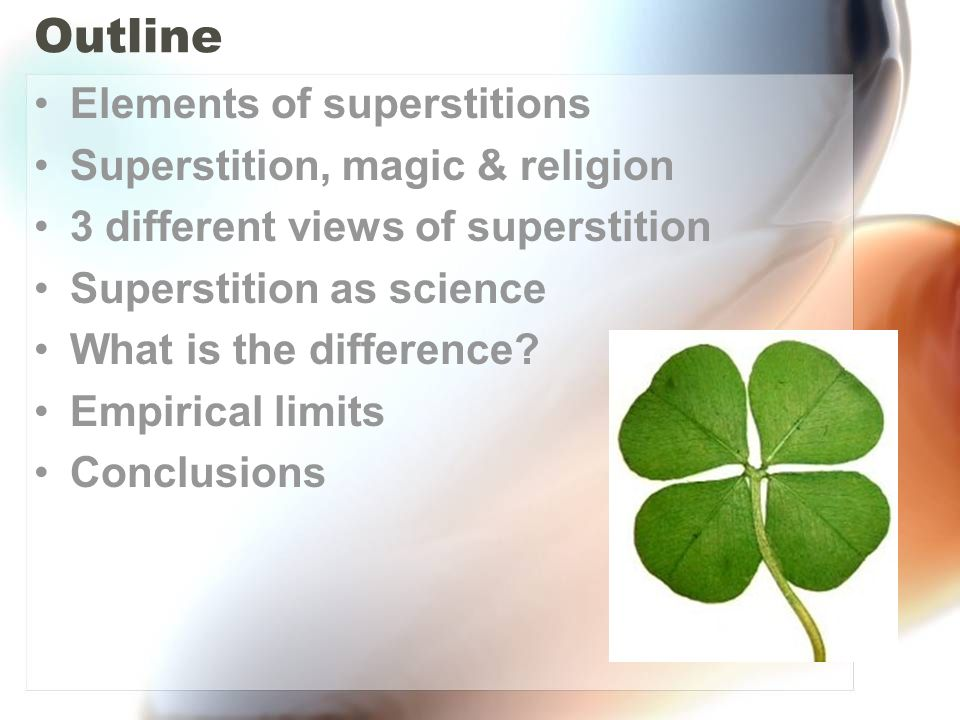Outline Elements of superstitions Superstition, magic & religion