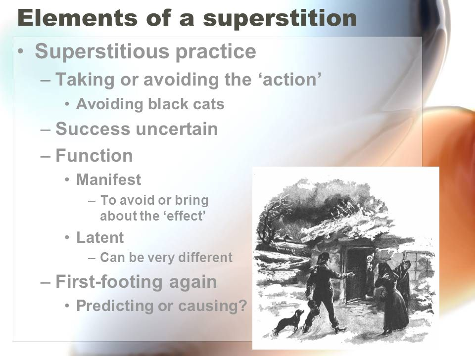 Elements of a superstition
