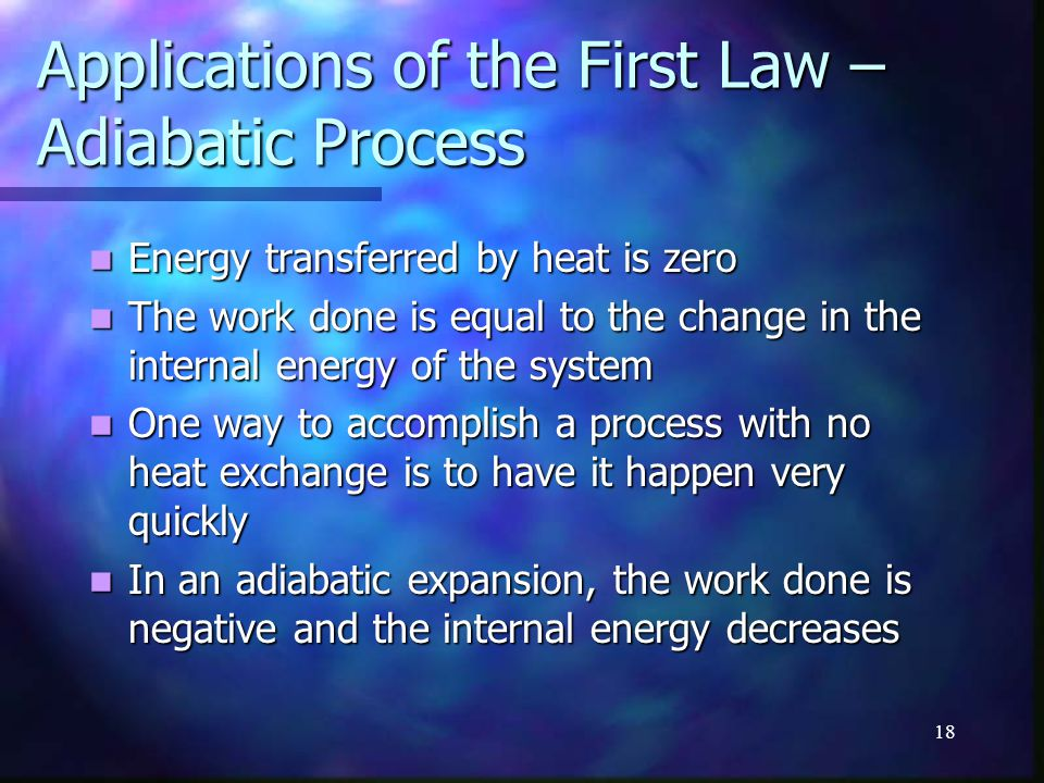 Applications of the First Law – Adiabatic Process