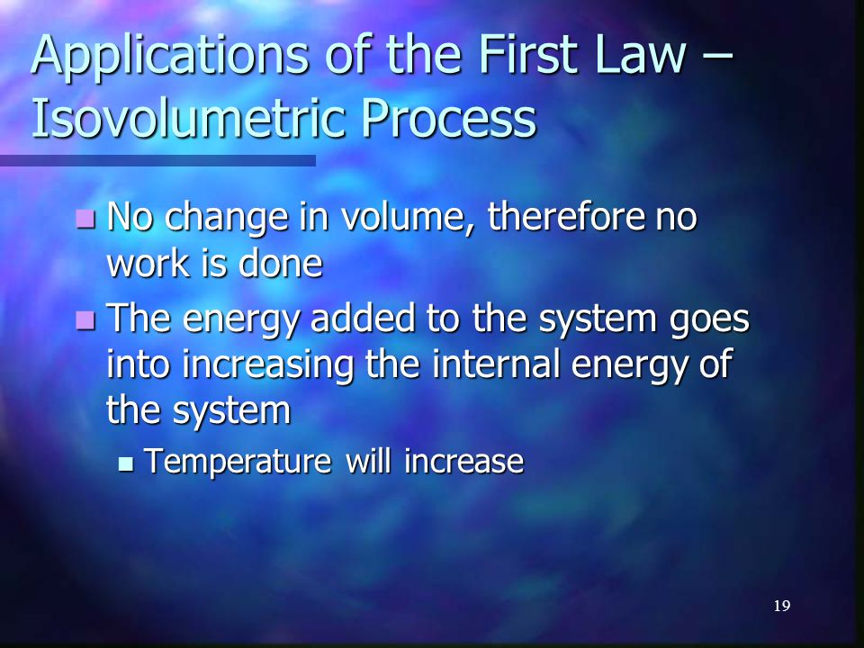 Applications of the First Law – Isovolumetric Process