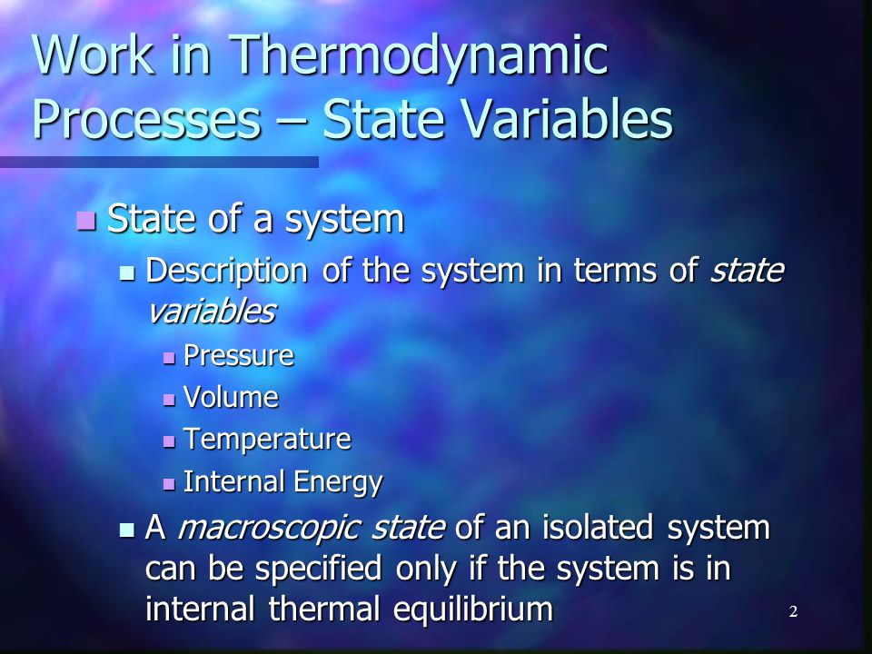 Work in Thermodynamic Processes – State Variables