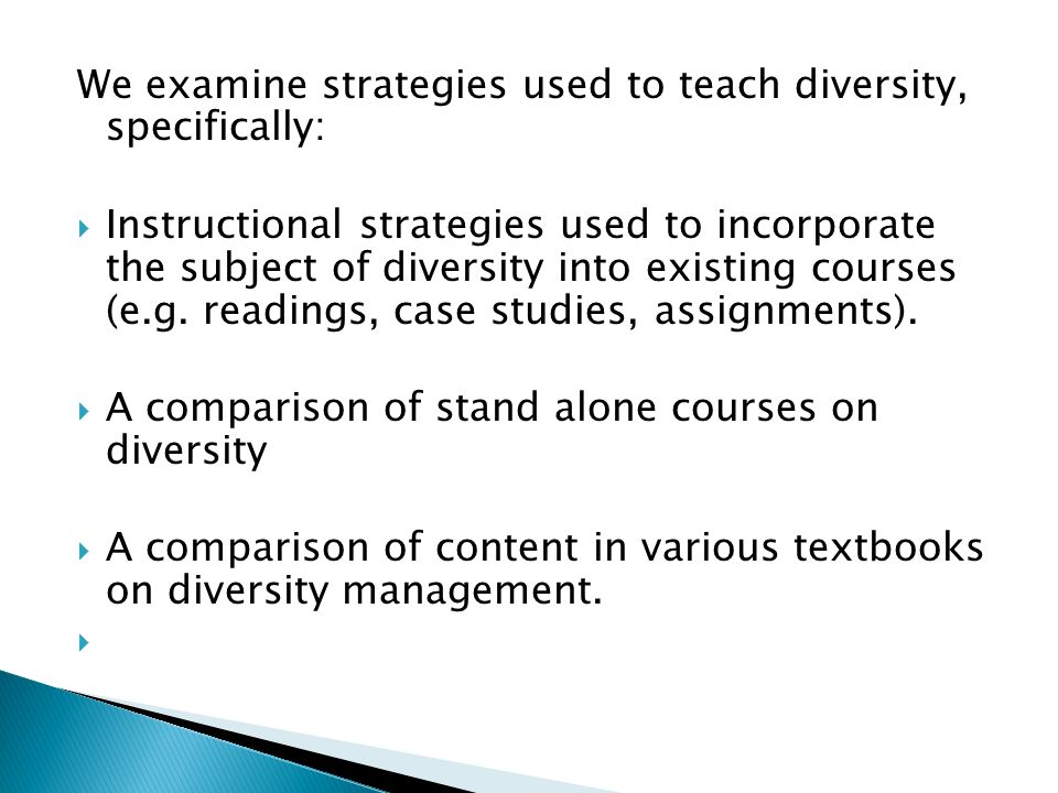 We examine strategies used to teach diversity, specifically: