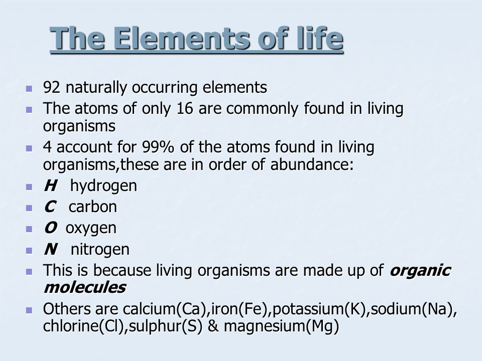 The Elements of life 92 naturally occurring elements