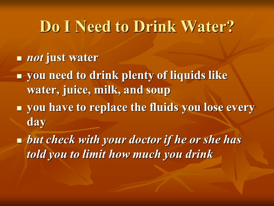 Do I Need to Drink Water not just water