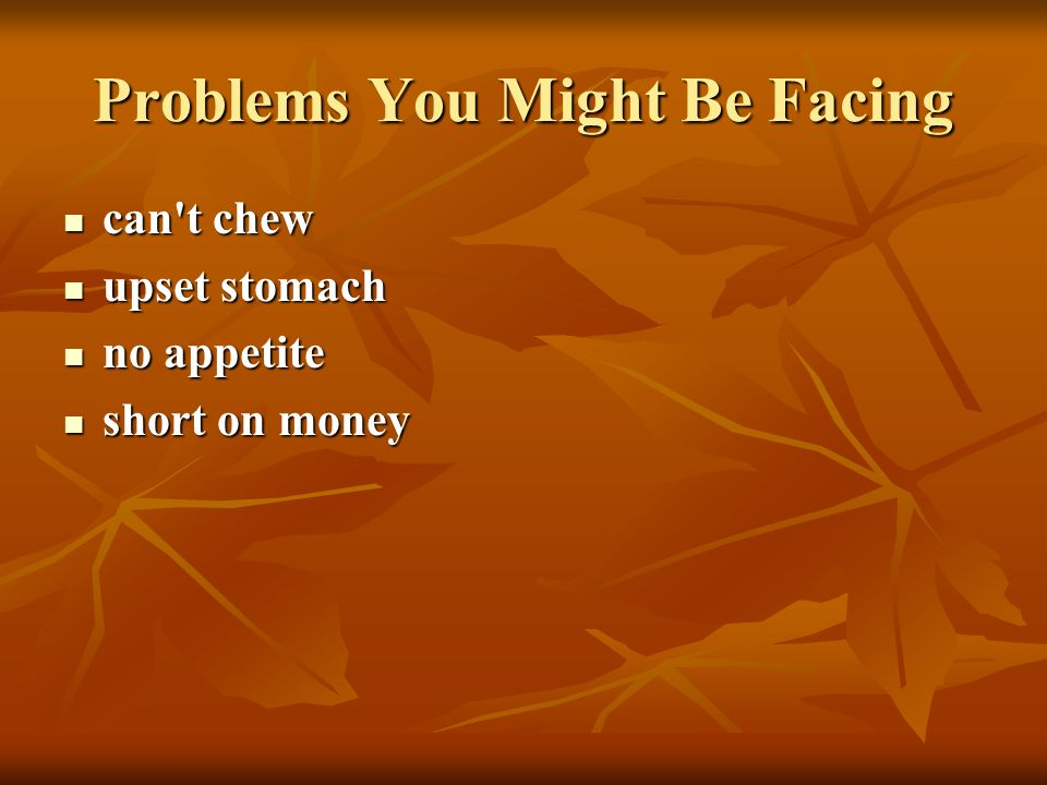 Problems You Might Be Facing