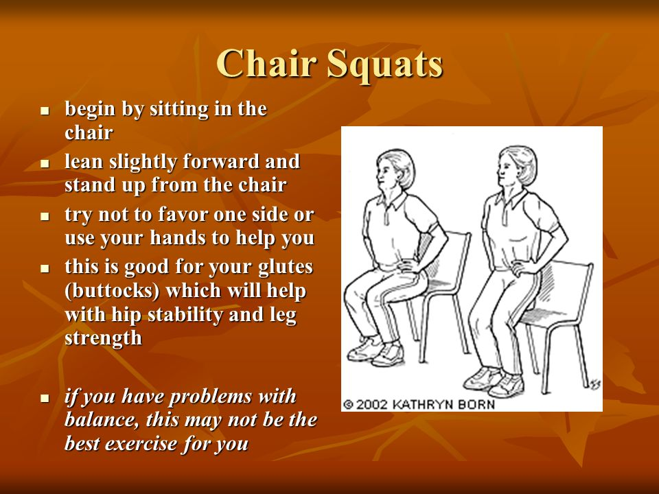 Chair Squats begin by sitting in the chair