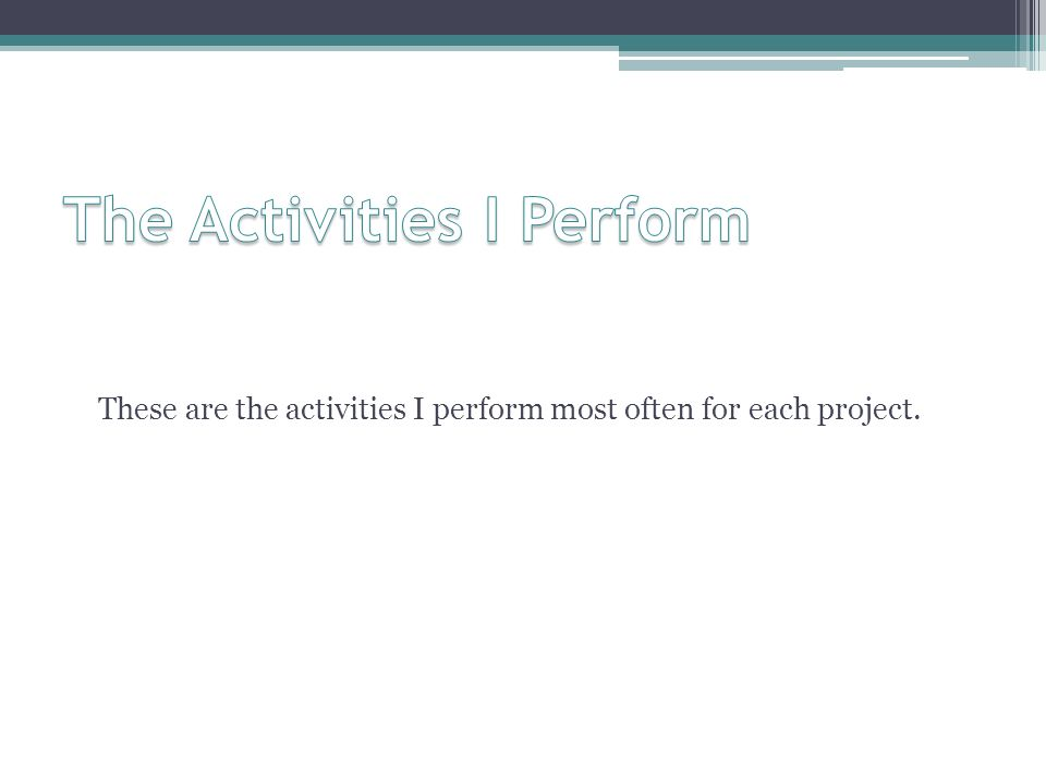The Activities I Perform