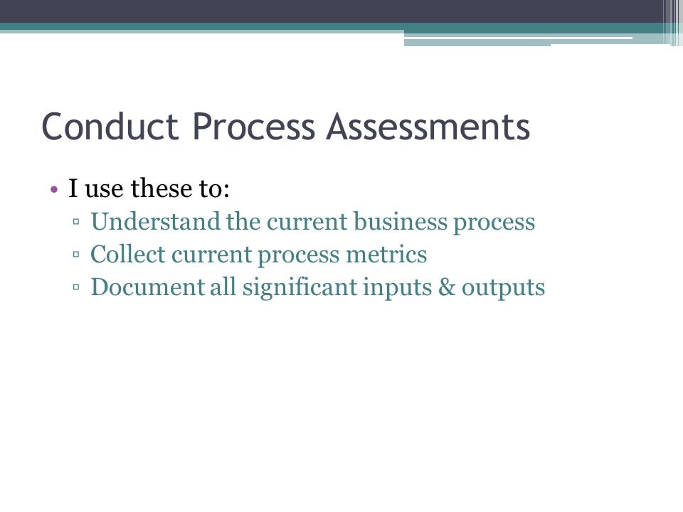 Conduct Process Assessments