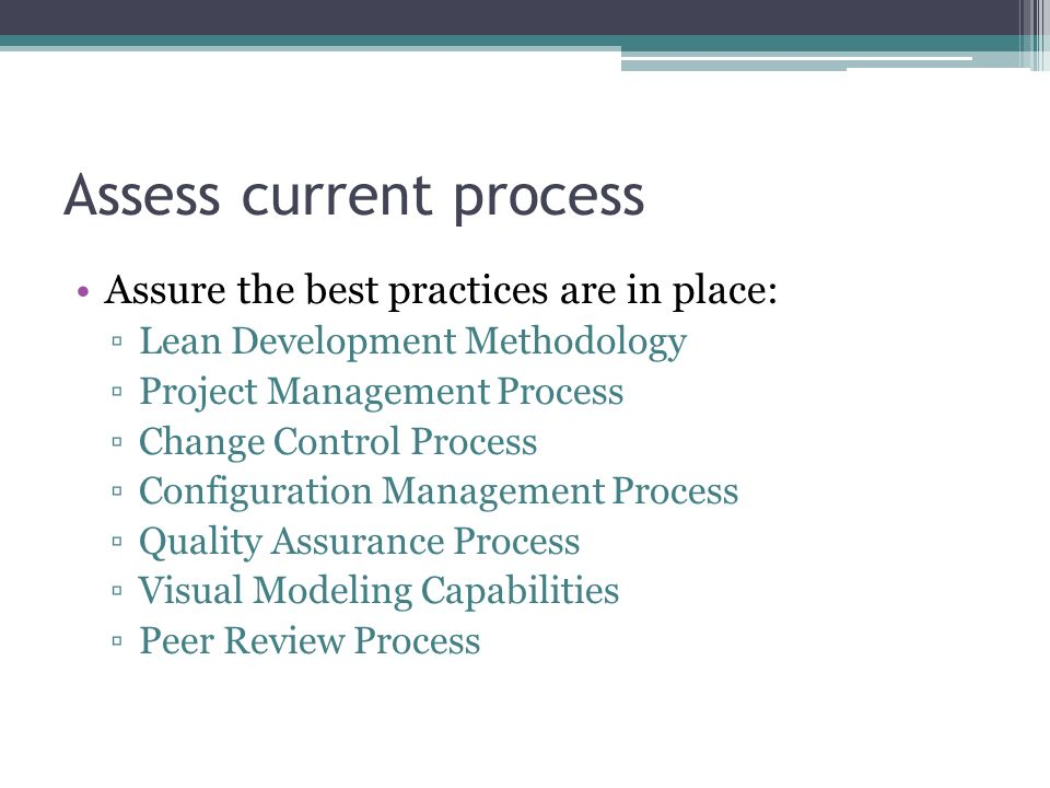 Assess current process