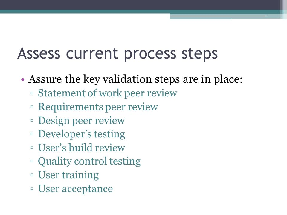 Assess current process steps