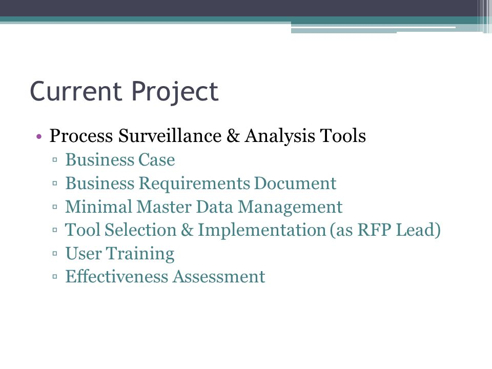 Current Project Process Surveillance & Analysis Tools Business Case