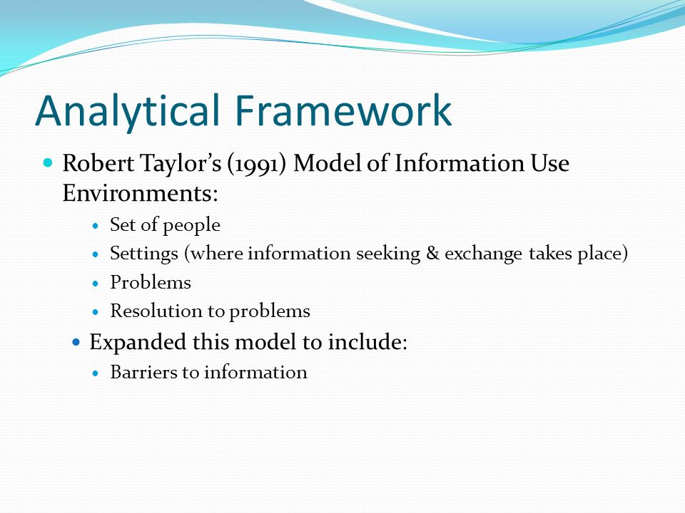 Analytical Framework Robert Taylor's (1991) Model of Information Use Environments: Set of people.