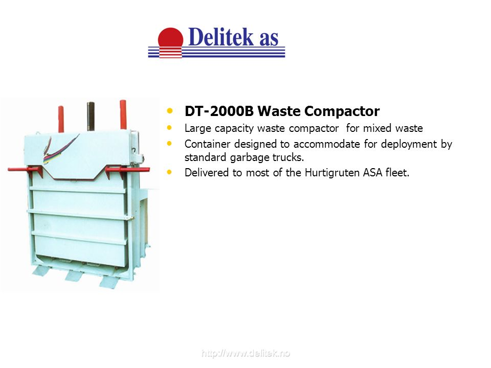 DT-2000B Waste Compactor Large capacity waste compactor for mixed waste.