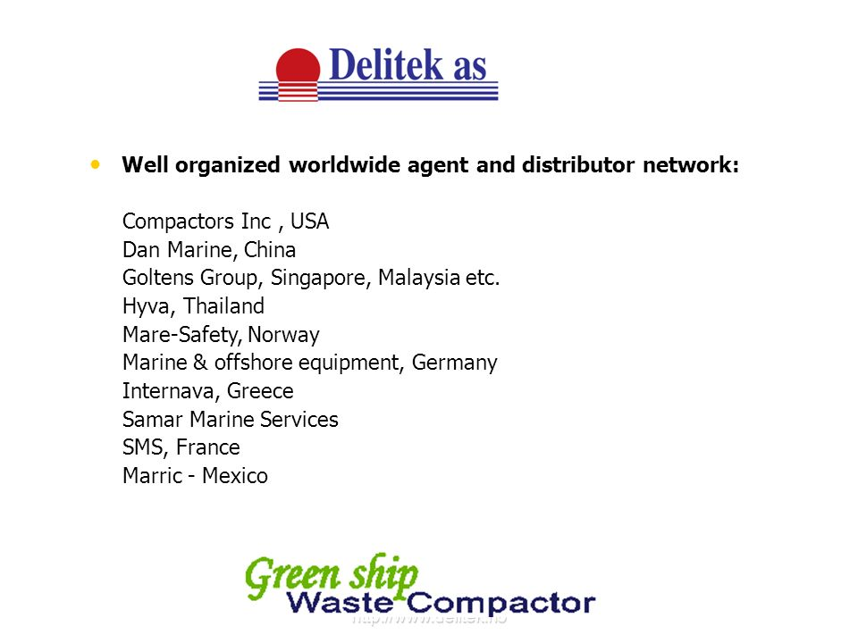 Well organized worldwide agent and distributor network: