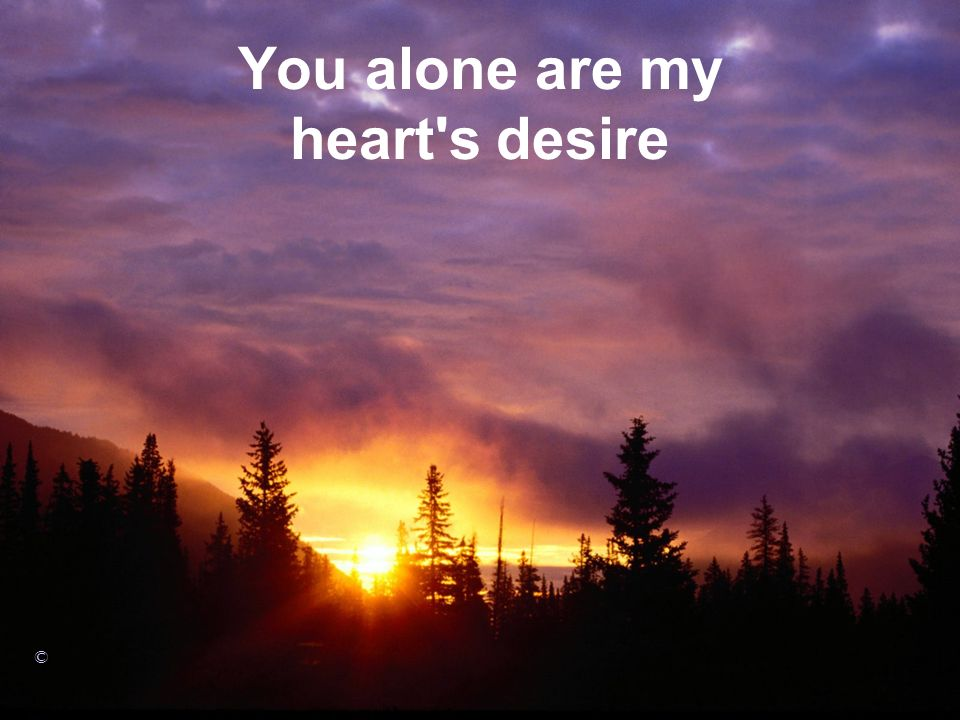 You alone are my heart s desire