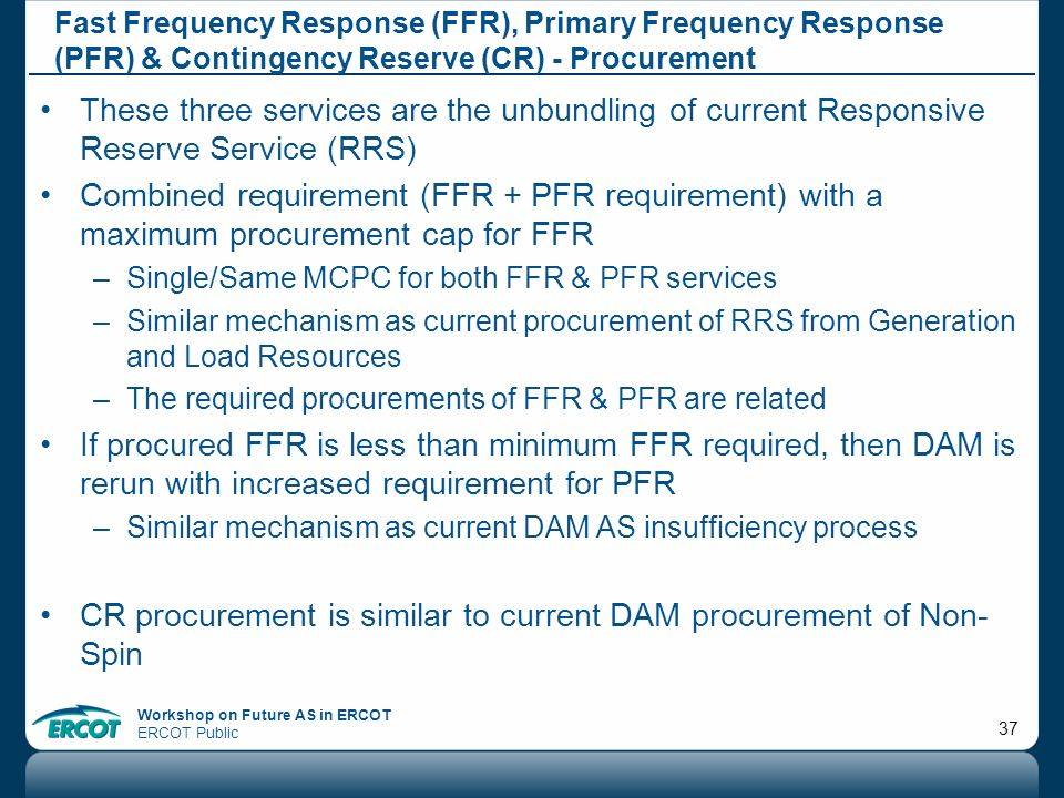 CR procurement is similar to current DAM procurement of Non-Spin