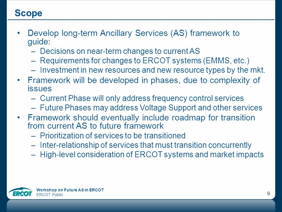 Scope Develop long-term Ancillary Services (AS) framework to guide: