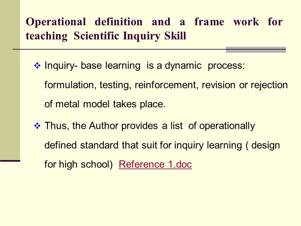 Operational definition and a frame work for teaching Scientific Inquiry Skill