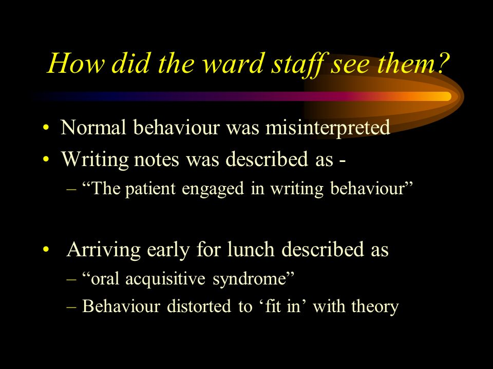 How did the ward staff see them