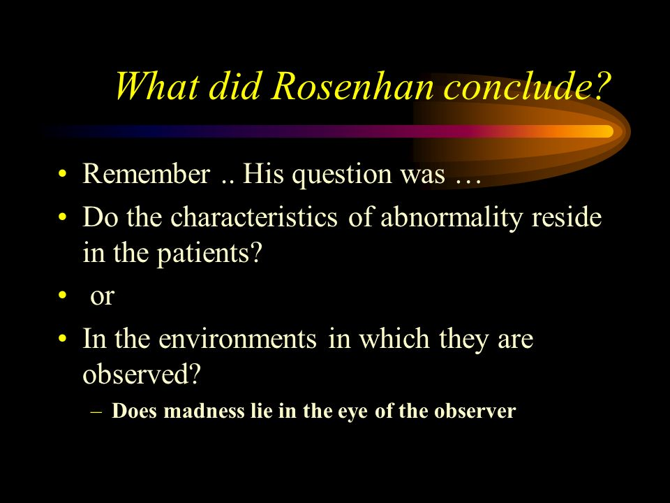 What did Rosenhan conclude