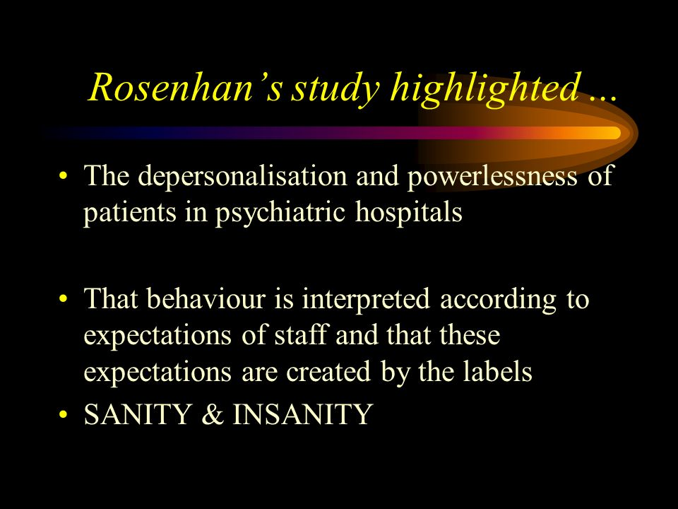 Rosenhan's study highlighted ...