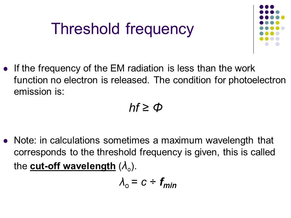 Threshold frequency hf ≥ Φ