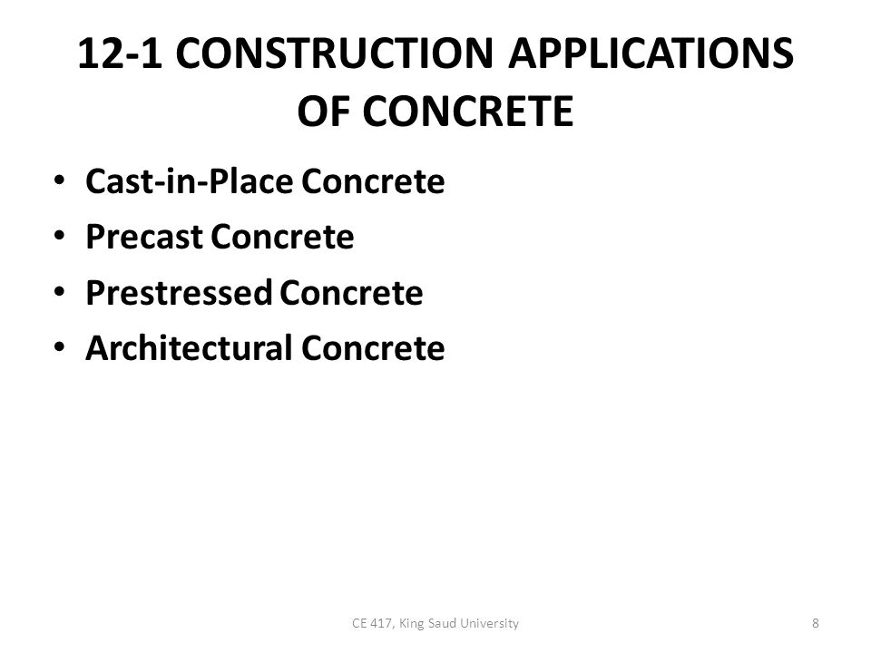 12-1 CONSTRUCTION APPLICATIONS OF CONCRETE