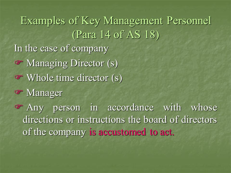 Examples of Key Management Personnel (Para 14 of AS 18)