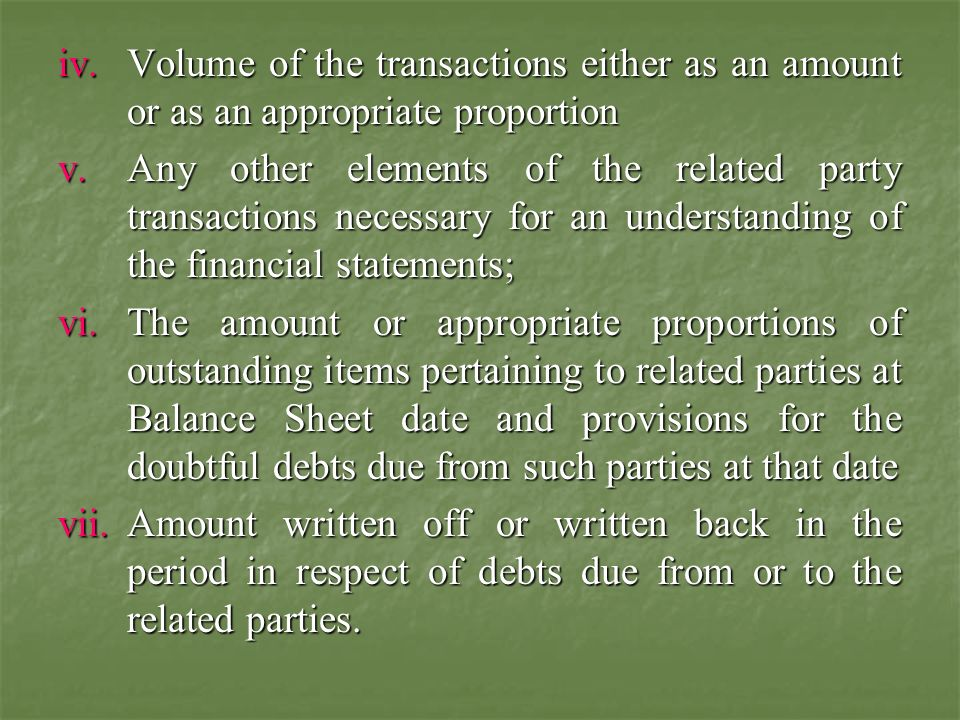 Volume of the transactions either as an amount or as an appropriate proportion