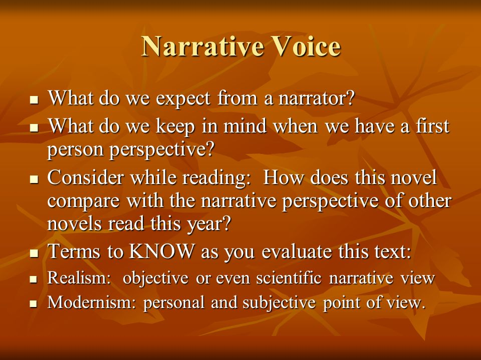 Narrative Voice What do we expect from a narrator