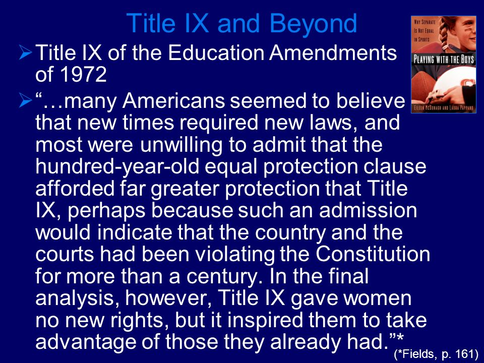 Title IX and Beyond Title IX of the Education Amendments of 1972