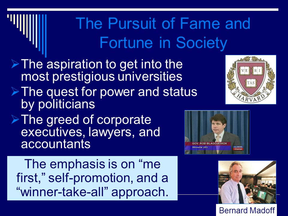The Pursuit of Fame and Fortune in Society
