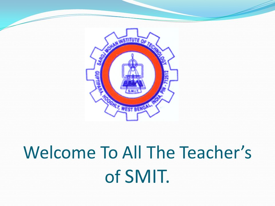 Welcome To All The Teacher's of SMIT.