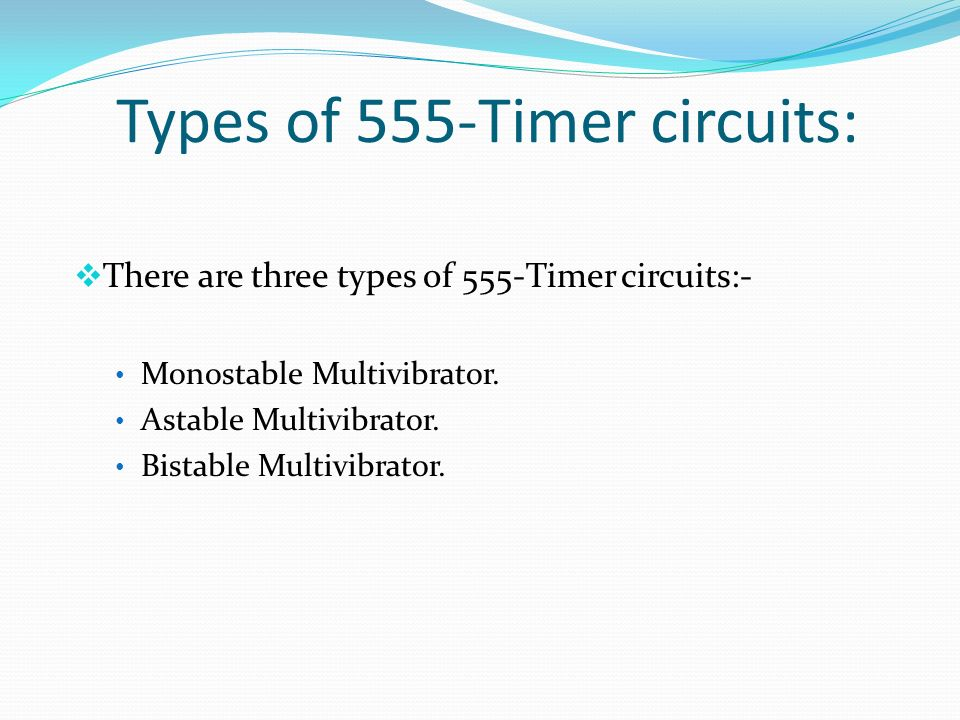 Types of 555-Timer circuits:
