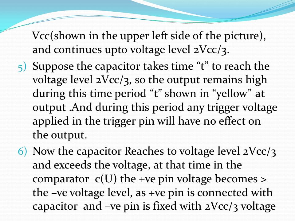 Vcc(shown in the upper left side of the picture), and continues upto voltage level 2Vcc/3.