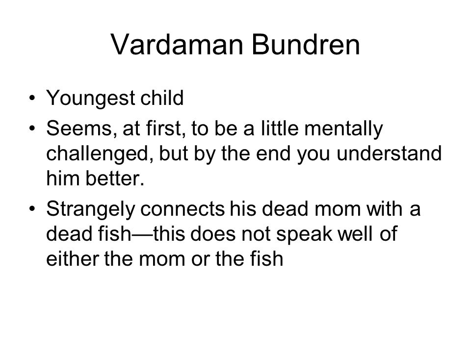 Vardaman Bundren Youngest child