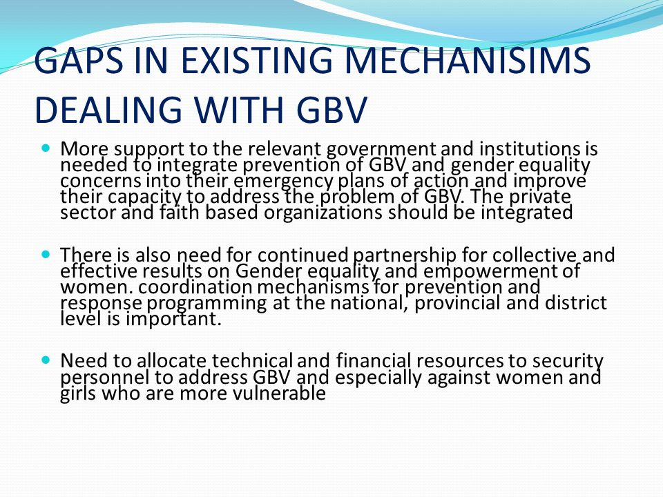 GAPS IN EXISTING MECHANISIMS DEALING WITH GBV