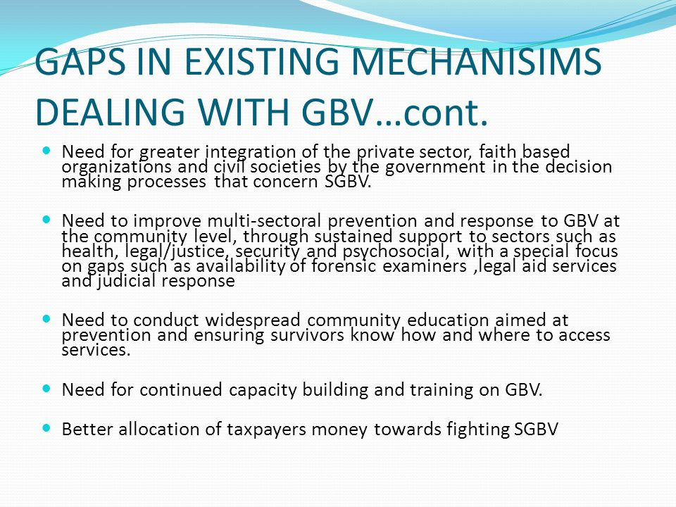 GAPS IN EXISTING MECHANISIMS DEALING WITH GBV…cont.