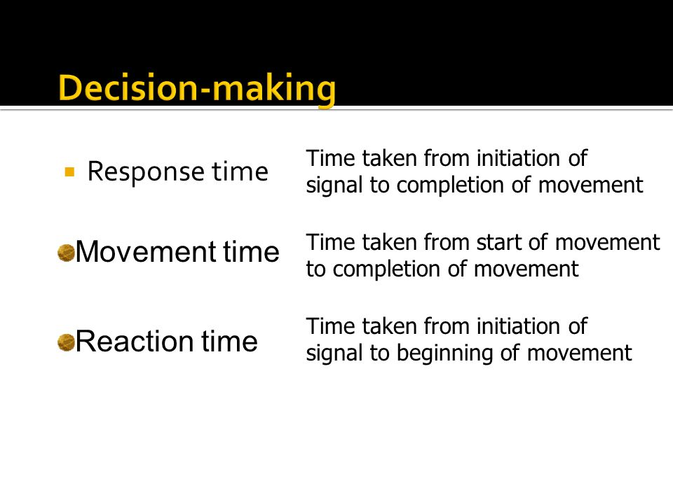 Decision-making Response time Movement time Reaction time
