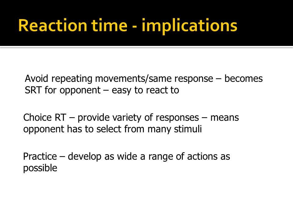 Reaction time - implications