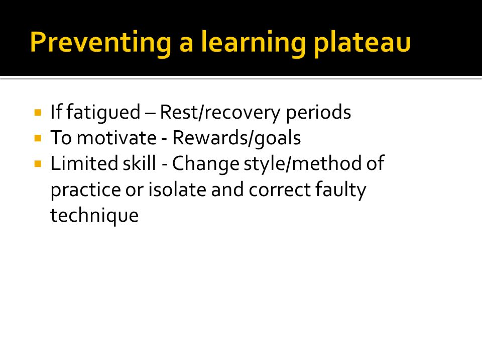 Preventing a learning plateau