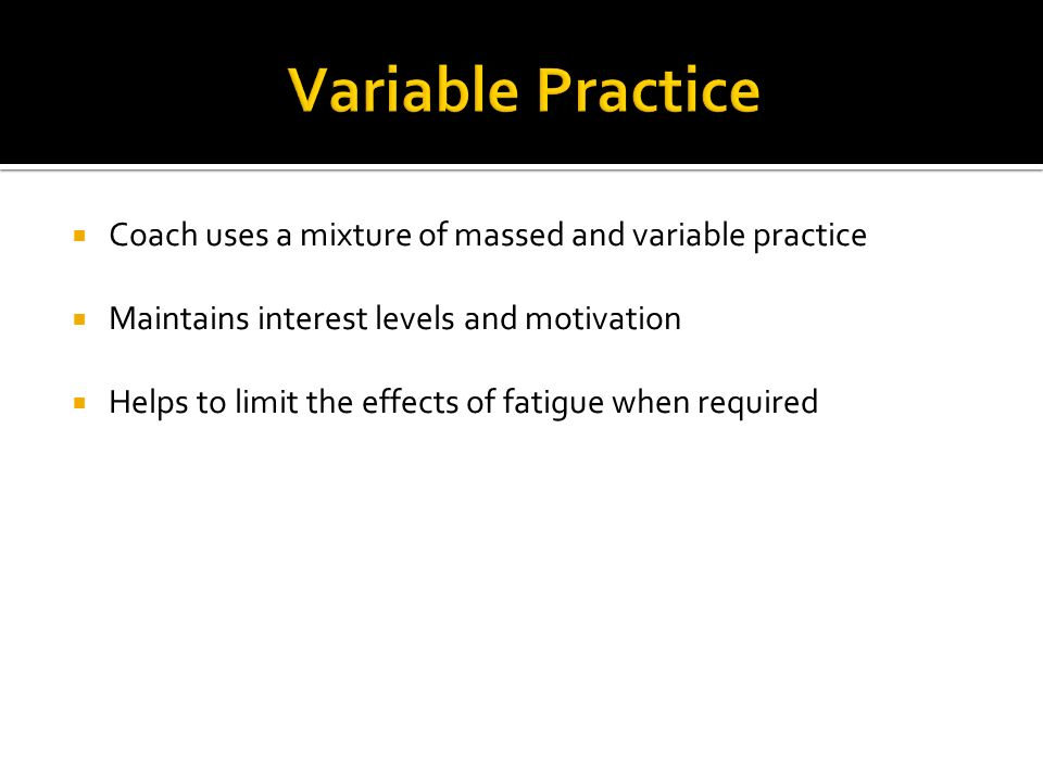 Variable Practice Coach uses a mixture of massed and variable practice
