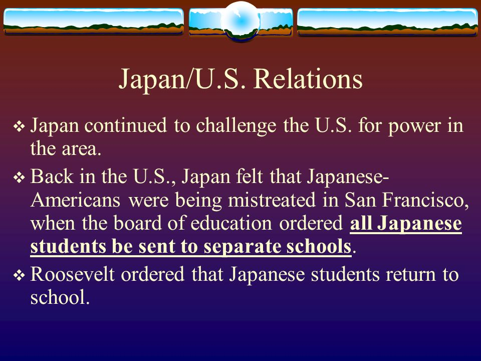Japan/U.S. Relations Japan continued to challenge the U.S. for power in the area.